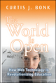 The World Is Open: How Web Technology Is Revolutionizing Education (0470461306) cover image