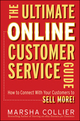 The Ultimate Online Customer Service Guide: How to Connect with your Customers to Sell More! (0470637706) cover image