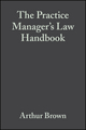 The Practice Manager's Law Handbook: A Ready Reference to the Law for Managers of Medical General Practices (0470698306) cover image