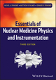 Essentials of Nuclear Medicine Physics and Instrumentation, 3rd Edition (0470905506) cover image