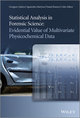 Statistical Analysis in Forensic Science: Evidential Values of Multivariate Physicochemical Data (0470972106) cover image