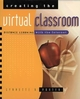 Creating the Virtual Classroom: Distance Learning with the Internet (0471178306) cover image