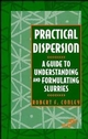 Practical Dispersion: A Guide to Understanding and Formulating Slurries (0471186406) cover image