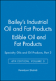 Bailey's Industrial Oil and Fat Products, Volume 3, Edible Oil and Fat Products: Specialty Oils and Oil Products, Part 2, 6th Edition (0471385506) cover image