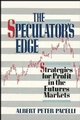 The Speculator's Edge: Strategies for Profit in the Futures Markets (0471503606) cover image