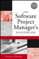 The Software Project Manager's Handbook: Principles That Work at Work, 2nd Edition (0471674206) cover image