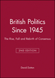 British Politics Since 1945: The Rise, Fall and Rebirth of Consensus, 2nd Edition (0631203206) cover image