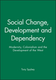 Social Change, Development and Dependency: Modernity, Colonialism and the Development of the West (0745607306) cover image