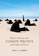 What's Wrong with Climate Politics and How to Fix It (0745652506) cover image
