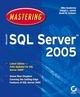 Mastering Microsoft SQL Server 2005 (0782143806) cover image