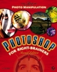 Photoshop�for Right-Brainers: The Art of Photo Manipulation, 2nd Edition (0782144306) cover image