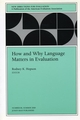 How and Why Language Matters in Evaluation: New Directions for Evaluation, Number 86 (0787954306) cover image