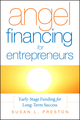 Angel Financing for Entrepreneurs: Early-Stage Funding for Long-Term Success (0787987506) cover image