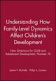 Understanding How Family-Level Dynamics Affect Children's Development: New Directions for Child and Adolescent Development, Number 74 (0787998206) cover image