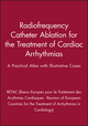 Radiofrequency Catheter Ablation for the Treatment of Cardiac Arrhythmias: A Practical Atlas with Illustrative Cases (0879937106) cover image