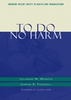 To Do No Harm: Ensuring Patient Safety in Health Care Organizations (1118016106) cover image