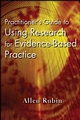 Practitioner's Guide to Using Research for Evidence-Based Practice (1118045106) cover image