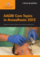 AAGBI Core Topics in Anaesthesia 2012 (1118228006) cover image