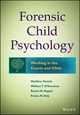 Forensic Child Psychology: Working in the Courts and Clinic (1118273206) cover image