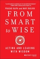 From Smart to Wise: Acting and Leading with Wisdom (1118296206) cover image