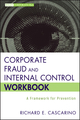 Corporate Fraud and Internal Control Workbook: A Framework for Prevention (1118317106) cover image