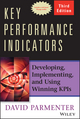 Key Performance Indicators: Developing, Implementing, and Using Winning KPIs, 3rd Edition  (1118925106) cover image