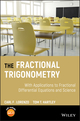 The Fractional Trigonometry: With Applications to Fractional Differential Equations and Science (1119139406) cover image