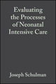 Evaluating the Processes of Neonatal Intensive Care: Thinking Upstream to Improve Downstream Outcomes (1405146206) cover image