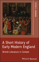 A Short History of Early Modern England: British Literature in Context (1405195606) cover image