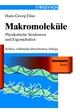 Makromoleküle: Physikalische Struktur & Eigenschaften - Sechste, vollstandig uberarbeitete Auflage, 6th Edition (3527626506) cover image