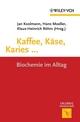 Kaffee, Käse, Karies ...: Biochemie im Alltag (3527641106) cover image