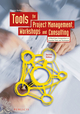 Tools for Project Management, Workshops and Consulting: A Must-Have Compendium of Essential Tools and Techniques, 2nd Edition (3895783706) cover image