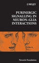 Purinergic Signalling in Neuron-Glia Interactions (0470018607) cover image