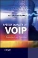 Speech Quality of VoIP: Assessment and Prediction (0470030607) cover image