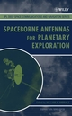 Spaceborne Antennas for Planetary Exploration (0470051507) cover image