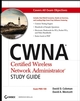 CWNA Certified Wireless Network Administrator Study Guide: (Exam PW0-100) (0470099607) cover image