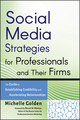 Social Media Strategies for Professionals and Their Firms: The Guide to Establishing Credibility and Accelerating Relationships (0470633107) cover image