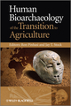 Human Bioarchaeology of the Transition to Agriculture (0470747307) cover image
