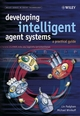 Developing Intelligent Agent Systems: A Practical Guide (0470861207) cover image