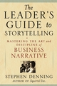 The Leader's Guide to Storytelling: Mastering the Art and Discipline of Business Narrative (0470893907) cover image