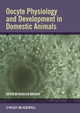 Oocyte Physiology and Development in Domestic Animals (0470959207) cover image