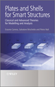 Plates and Shells for Smart Structures: Classical and Advanced Theories for Modeling and Analysis (0470971207) cover image