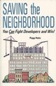 Saving the Neighborhood: You Can Fight Developers and Win! (0471144207) cover image