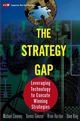 The Strategy Gap: Leveraging Technology to Execute Winning Strategies (0471214507) cover image