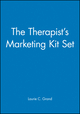 The Therapist's Marketing Kit Set, The Therapist's Newsletter Kit + The Therapist's Advertising and Marketing Kit (0471228907) cover image