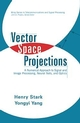 Vector Space Projections: A Numerical Approach to Signal and Image Processing, Neural Nets, and Optics (0471241407) cover image