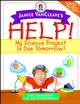 Janice VanCleave's Help! My Science Project Is Due Tomorrow! Easy Experiments You Can Do Overnight (0471331007) cover image