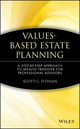 Values-Based Estate Planning: A Step-by-Step Approach to Wealth Transfer for Professional Advisors (0471380407) cover image