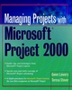 Managing Projects With Microsoft Project 2000: For Windows (0471397407) cover image