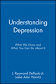 Understanding Depression: What We Know and What You Can Do About It (0471430307) cover image